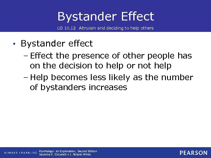Bystander Effect LO 10. 12 Altruism and deciding to help others • Bystander effect