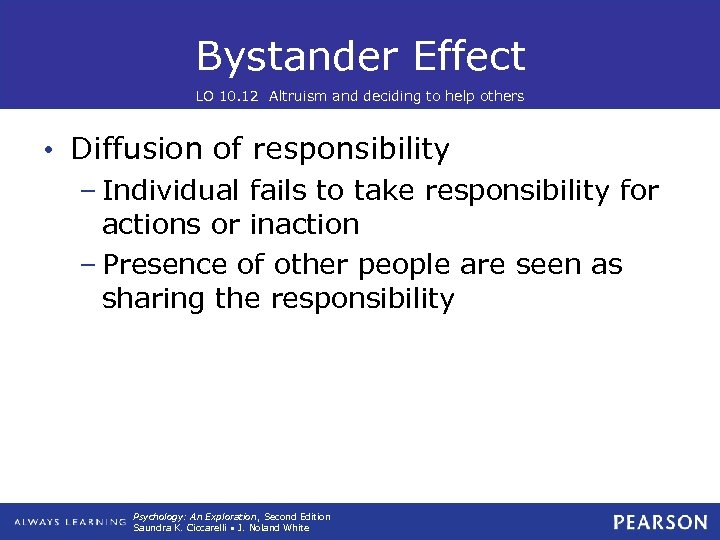 Bystander Effect LO 10. 12 Altruism and deciding to help others • Diffusion of