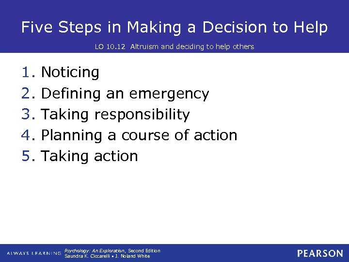 Five Steps in Making a Decision to Help LO 10. 12 Altruism and deciding