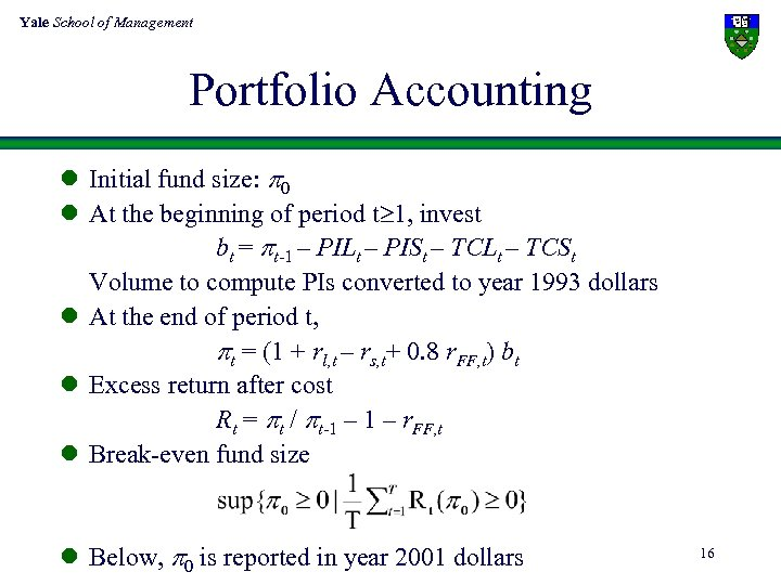 Yale School of Management Portfolio Accounting l Initial fund size: 0 l At the