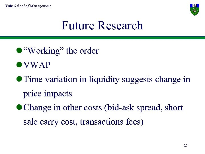 """Yale School of Management Future Research l """"Working"""" the order l VWAP l Time"""
