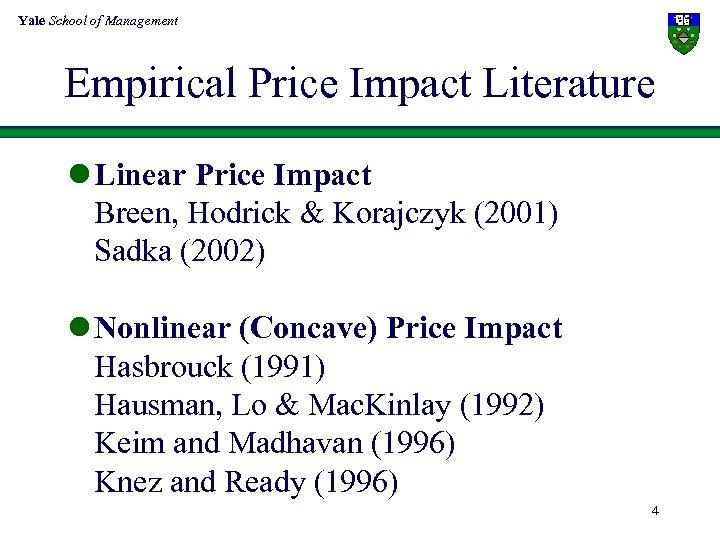 Yale School of Management Empirical Price Impact Literature l Linear Price Impact Breen, Hodrick