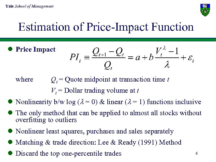 Yale School of Management Estimation of Price-Impact Function l Price Impact where Qt =