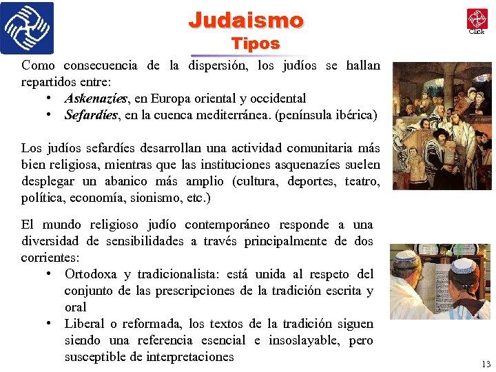 Judaismo Tipos Click Como consecuencia de la dispersión, los judíos se hallan repartidos entre: