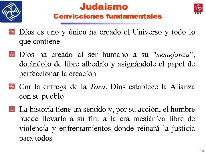 Judaismo Convicciones fundamentales Click Dios es uno y único ha creado el Universo y