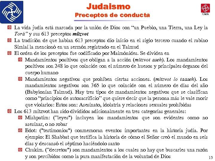 Judaismo Preceptos de conducta Click La vida judía está marcada por la unión de