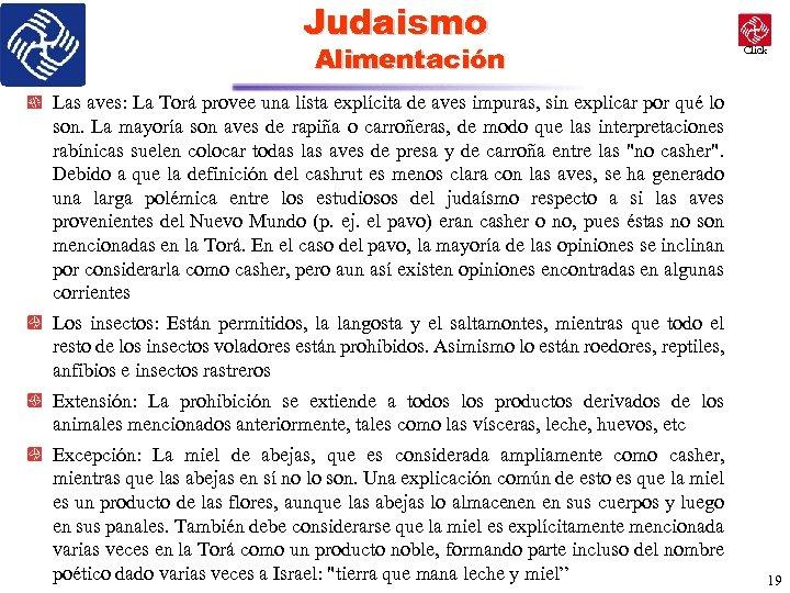Judaismo Alimentación Click Las aves: La Torá provee una lista explícita de aves impuras,