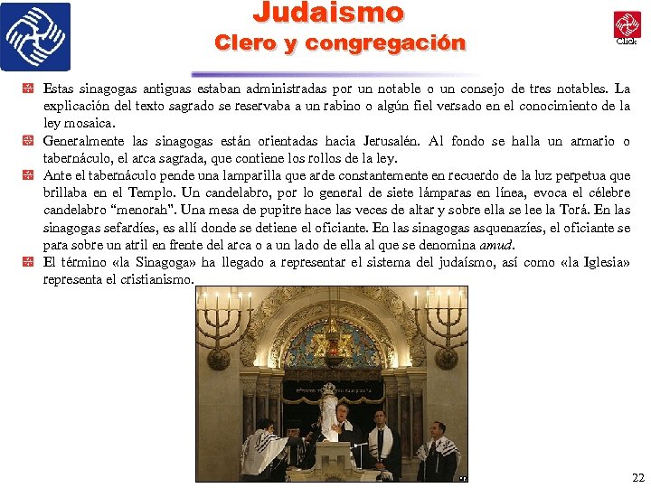 Judaismo Clero y congregación Click Estas sinagogas antiguas estaban administradas por un notable o