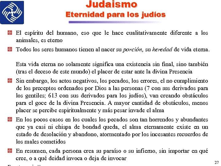 Judaismo Eternidad para los judíos El espíritu del humano, eso que le hace cualitativamente
