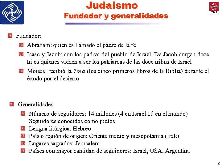 Judaismo Fundador y generalidades Click Fundador: Abraham: quien es llamado el padre de la