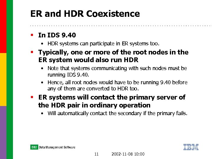ER and HDR Coexistence § In IDS 9. 40 • HDR systems can participate
