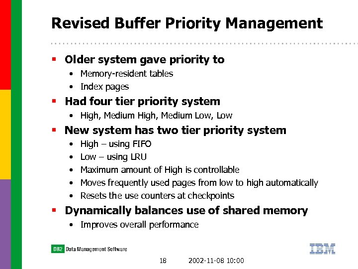 Revised Buffer Priority Management § Older system gave priority to • Memory-resident tables •