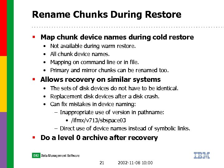Rename Chunks During Restore § Map chunk device names during cold restore • •