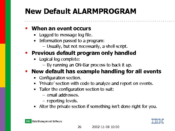 New Default ALARMPROGRAM § When an event occurs • Logged to message log file.