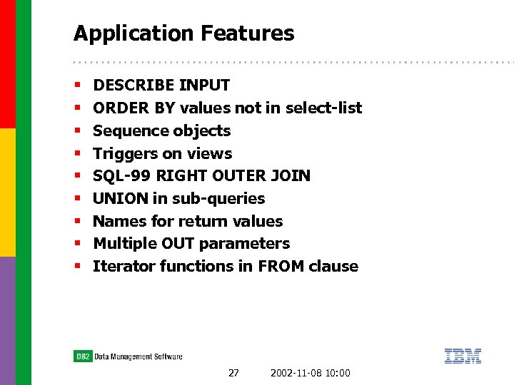 Application Features § § § § § DESCRIBE INPUT ORDER BY values not in