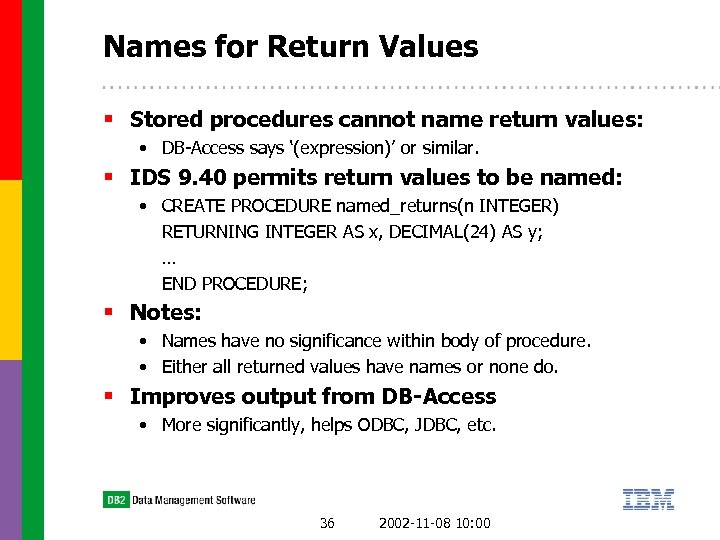 Names for Return Values § Stored procedures cannot name return values: • DB-Access says