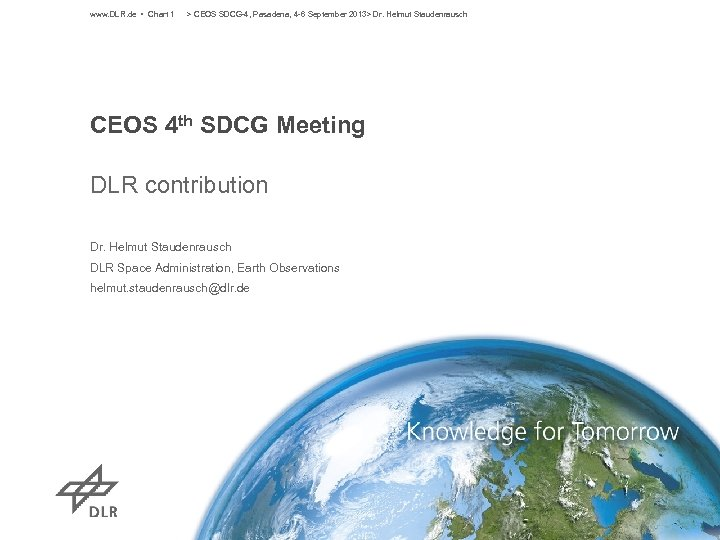 www. DLR. de • Chart 1 > CEOS SDCG-4, Pasadena, 4 -6 September 2013>