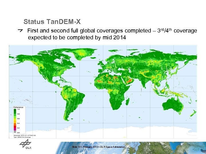 Status Tan. DEM-X First and second full global coverages completed – 3 rd/4 th