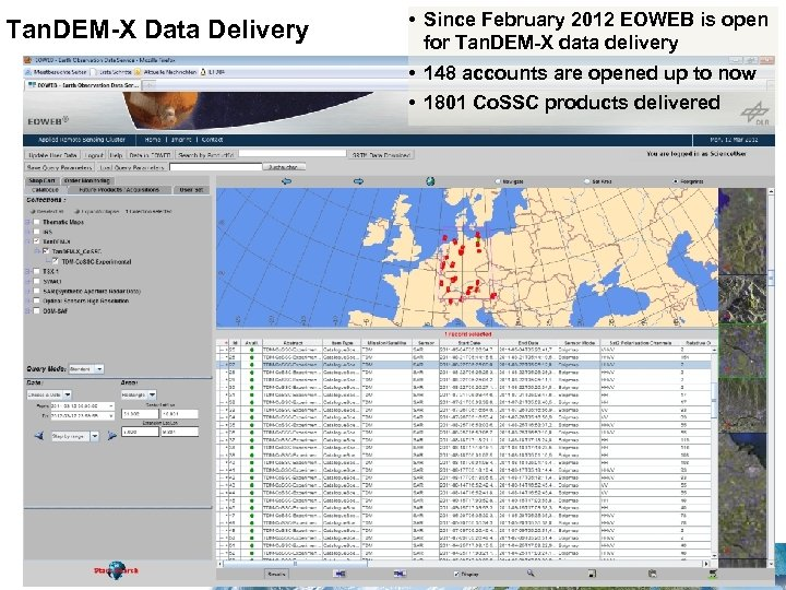 Tan. DEM-X Data Delivery Slide 14 • Since February 2012 EOWEB is open for