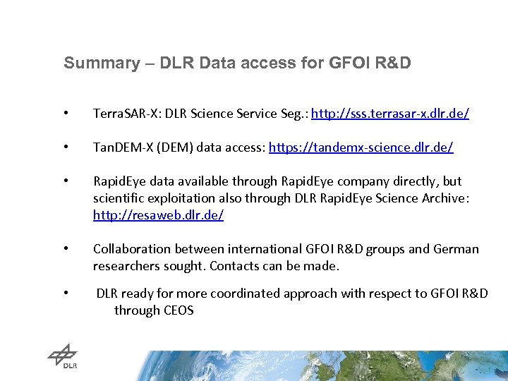 Summary – DLR Data access for GFOI R&D • Terra. SAR-X: DLR Science Service