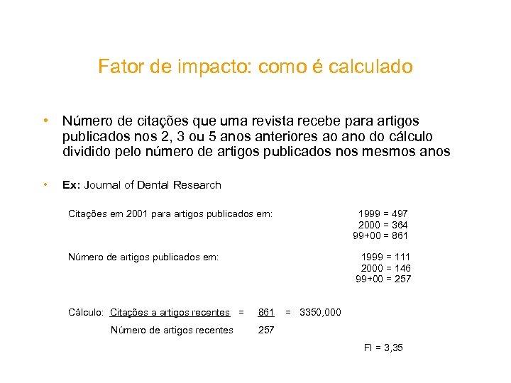 Fator de impacto: como é calculado • Número de citações que uma revista recebe
