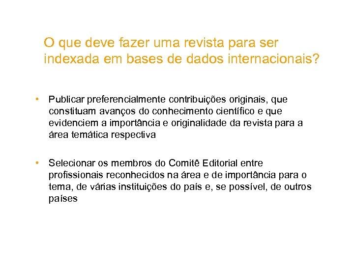 O que deve fazer uma revista para ser indexada em bases de dados internacionais?