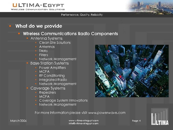 § What do we provide • Wireless Communications Radio Components • Antenna Systems •