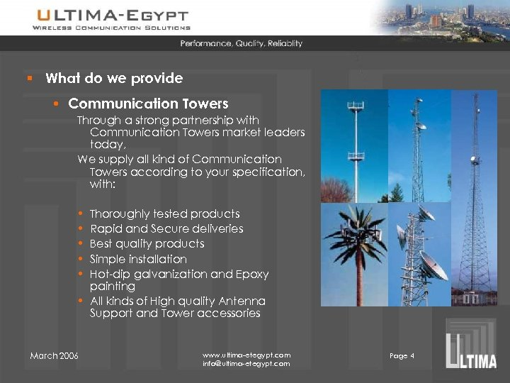 § What do we provide • Communication Towers Through a strong partnership with Communication