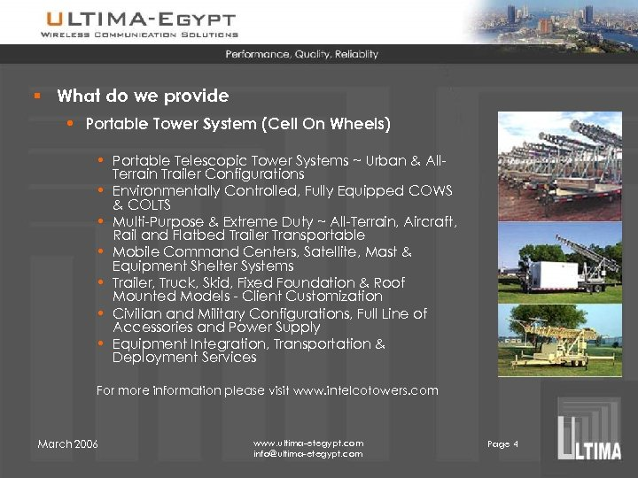 § What do we provide • Portable Tower System (Cell On Wheels) • Portable