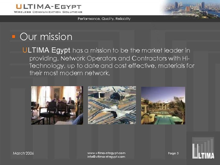 § Our mission ULTIMA Egypt has a mission to be the market leader in