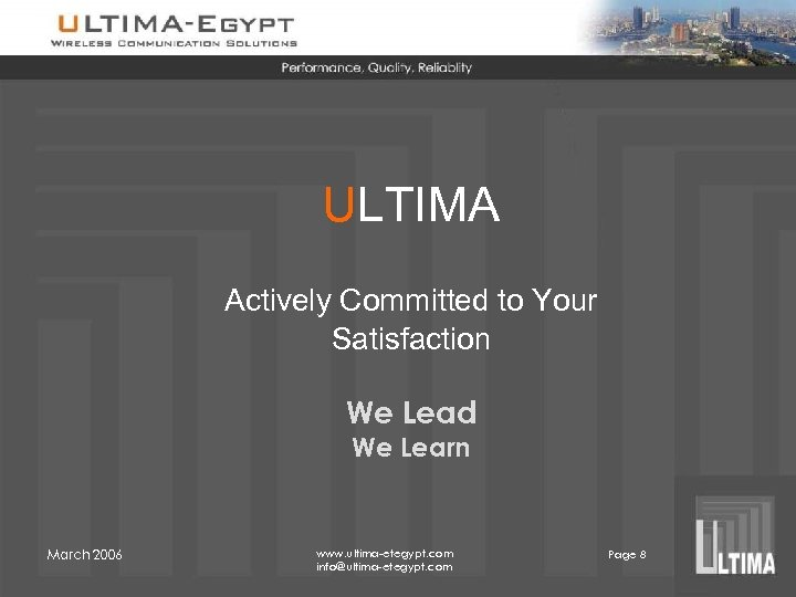 ULTIMA Actively Committed to Your Satisfaction We Lead We Learn March 2006 www. ultima-etegypt.