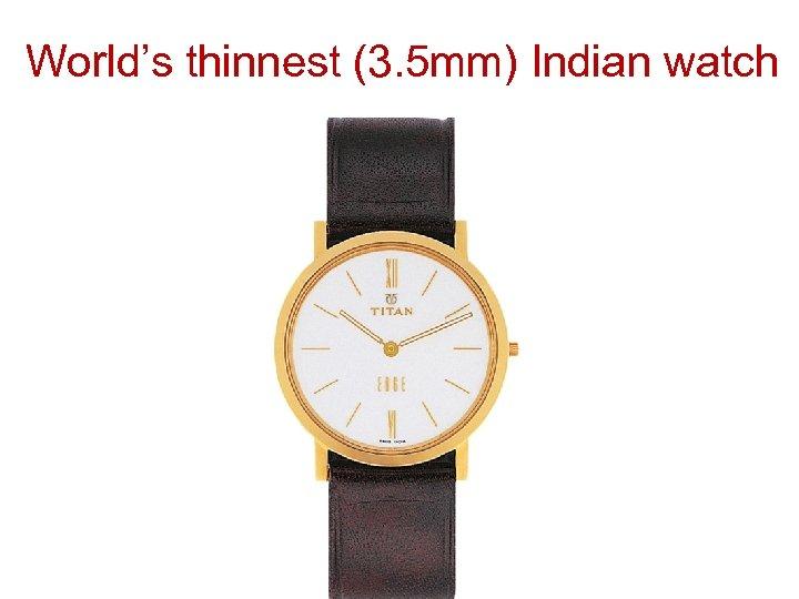 World's thinnest (3. 5 mm) Indian watch