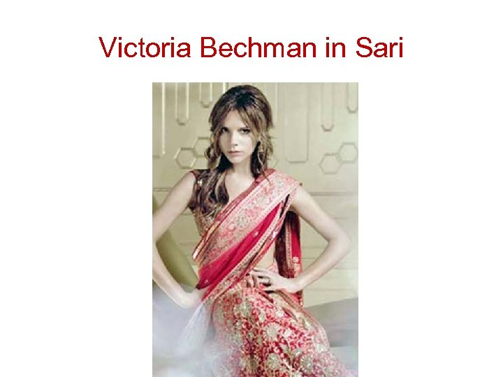 Victoria Bechman in Sari