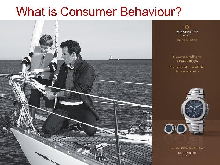 What is Consumer Behaviour?
