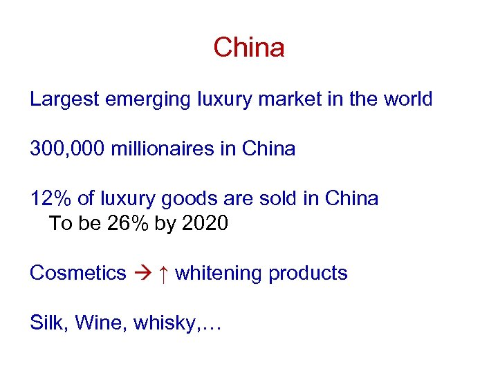 China Largest emerging luxury market in the world 300, 000 millionaires in China 12%