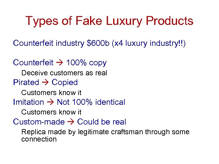 Types of Fake Luxury Products Counterfeit industry $600 b (x 4 luxury industry!!) Counterfeit
