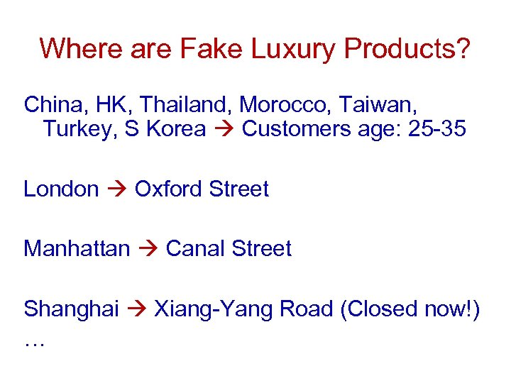Where are Fake Luxury Products? China, HK, Thailand, Morocco, Taiwan, Turkey, S Korea Customers