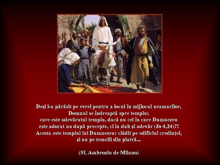 Deşi i-a părăsit pe evrei pentru a locui în mijlocul neamurilor, Domnul se îndreaptă