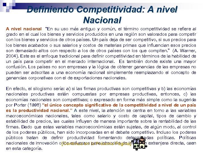 """Definiendo Competitividad: A nivel Nacional A nivel nacional """"En su uso más antiguo y"""
