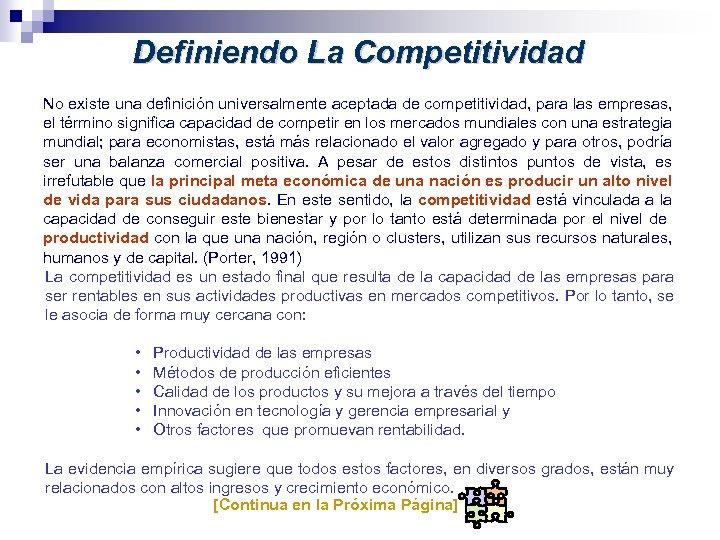 Definiendo La Competitividad No existe una definición universalmente aceptada de competitividad, para las empresas,