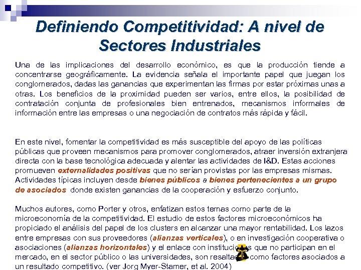 Definiendo Competitividad: A nivel de Sectores Industriales Una de las implicaciones del desarrollo económico,