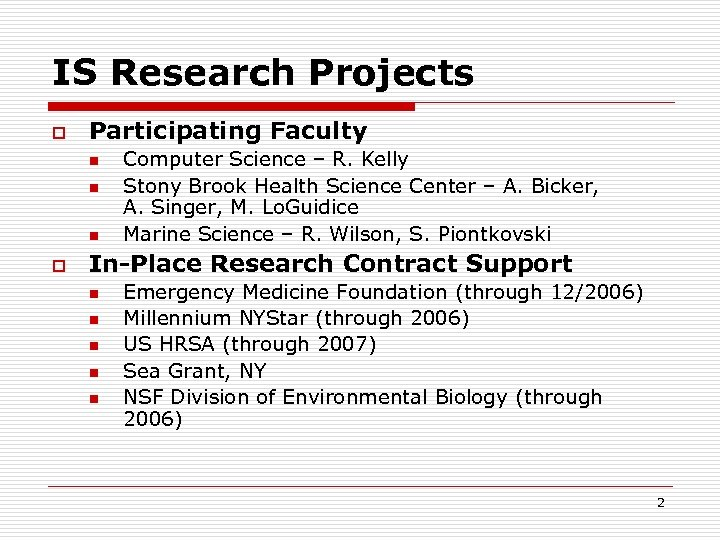 IS Research Projects o Participating Faculty n n n o Computer Science – R.