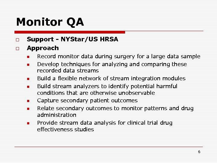 Monitor QA o o Support - NYStar/US HRSA Approach n n n n Record