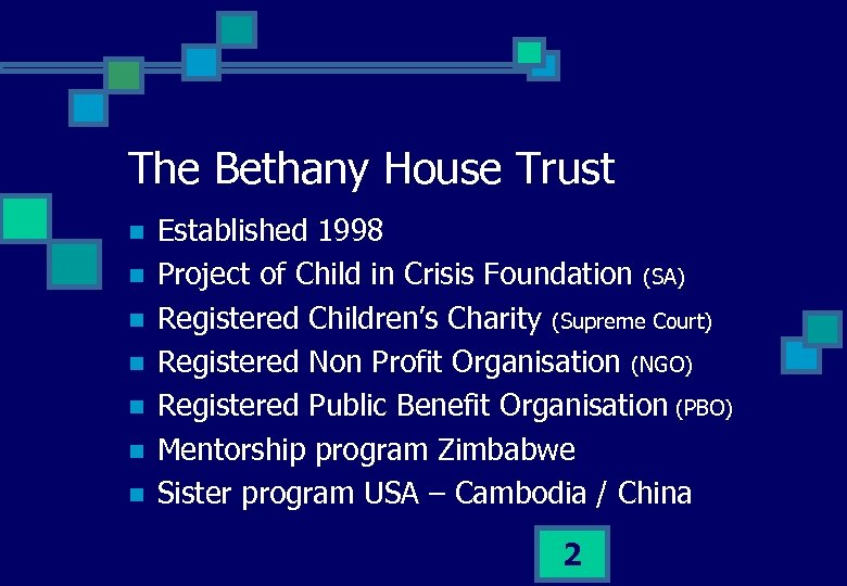 The Bethany House Trust n n n n Established 1998 Project of Child in
