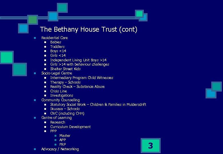 The Bethany House Trust (cont) n n n Residential Care n Babies n Toddlers