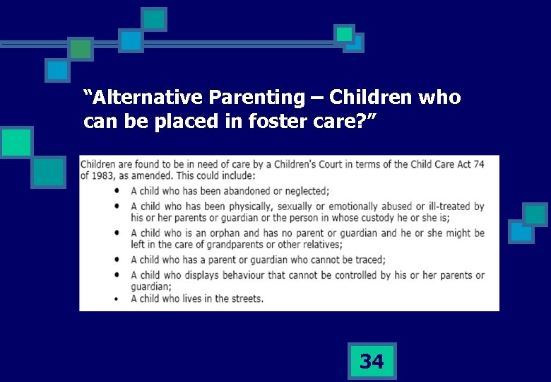 """""""Alternative Parenting – Children who can be placed in foster care? """" 34"""