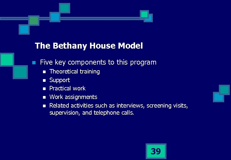 The Bethany House Model n Five key components to this program n n n