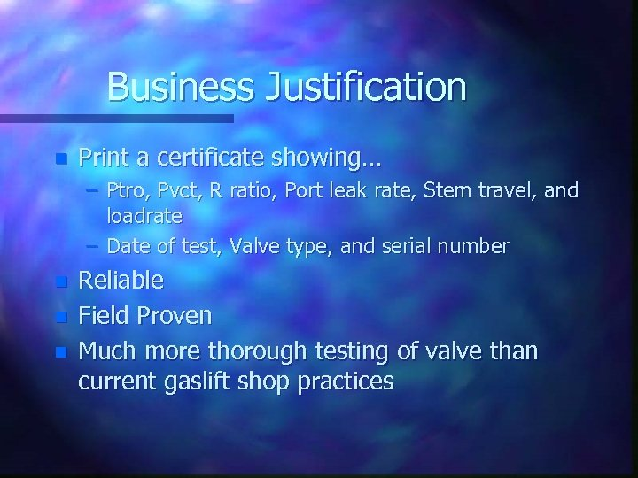 Business Justification n Print a certificate showing… – Ptro, Pvct, R ratio, Port leak