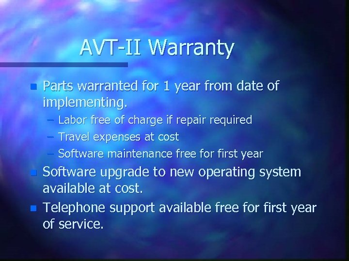AVT-II Warranty n Parts warranted for 1 year from date of implementing. – –
