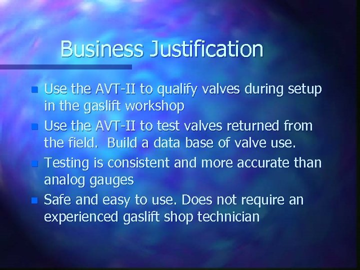 Business Justification n n Use the AVT-II to qualify valves during setup in the
